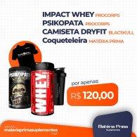 Kit Impact Whey 900g + Psikopata 250g + Coqueteleira MP 700ml + Camiseta Black Skull Dry Fit